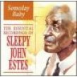 Estes Sleepy John- ESSENTIAL RECORDINGS- Someday Baby