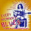 Every Womans Blues- Best Of The New Generation