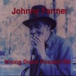 Farmer Johnny- Wrong Doers Respect Me