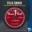 Gross Felix- Complete Recordings 1947-1955