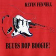 Fennell Kevin- Blues Bop Boogie