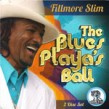 Fillmore Slim- (2CDS)- The Blues Playas Ball
