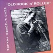 Taylor Greg Fingers- Old Rock N Roller