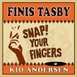 Tasby Finis- Snap Your Fingers