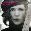 Foley Sue-Where The Action Is