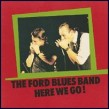 Ford Blues Band- Here We Go! LIVE