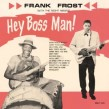 Frank Frost & The Night Hawks- Hey Boss Man!! (180 gram VINYL im