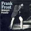 Frost Frank- Midnight Prowler