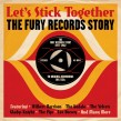 Lets Stick Together-(2CDS) The FURY Records Story