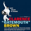 Brown Clarence Gatemouth- Gate Walks The Board 1947-60