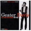 Davis Geater- I'll Play The Blues For You