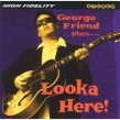 Friend George- Looka Here!!! (featuring Rick Holmstrom)