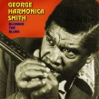 Smith George Harmonica- Blowin The Blues!!