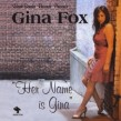 Fox Gina- Her Name Is Gina