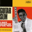 Guitar Slim- I Got Sumpin For You