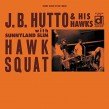 Hutto JB & His Hawks- Hawk Squat (expanded edition)
