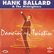 Ballard Hank- Dancin And Twistin