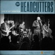 Headcutters- LIVE At Mr Jones Pub