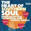 Heart Of Southern Soul- Volume 1-From Nashville to Muscle Shoals
