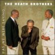 Heath Brothers- As We Were Saying