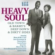 Heavy Soul- Old Town/ Barry's Deep Soul & Dirty Sides