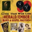 HERALD/ EMBER Blues & Gospel- (2CDS)- Livin That Wild Life