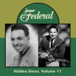 Hidden Gems Volume 11- Even More FEDERAL RECORDS