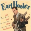Hooker Earl-Play Your Guitar Mr Hooker