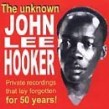Hooker John Lee- The Unknown (1949 private recordings)