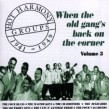 Hot Harmony Groups- VOL 3- When The Old Gangs Back On The Corner