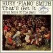 Smith Huey Piano- That'll Get It (Even More of the Best)
