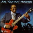 Hughes Joe Guitar-If You Want To See The Blues