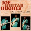 Hughes Joe Guitar-Texas Guitar Slinger