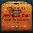 It's Jamaica Jump Blues Time!-(3CDS) Sound System Classics 1941-