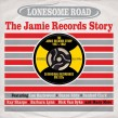 Lonesome Road-(2CDS) The JAMIE Records Story