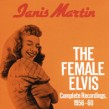 Martin Janis-The Female Elvis Complete Recordings 1956-1960
