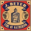 Beyer Jed/ Rusty Zinn/ Chris Cain- A Time Of Gathering