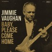 Vaughan Jimmie- Baby Please Come Home