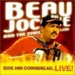Jacque Beau- Give Him Cornbread- Live! (USED)