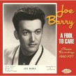 Barry Joe- (2CDS) A Fool To Care CLASSIC RECORDINGS 1960-1977
