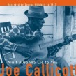 Callicot Joe- Ain't Gonna Lie To You