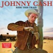 Cash Johnny- (2CDS) Ride This Train