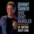 Tanner Johnny- Juke Joint Rambler
