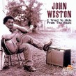 Weston John- Tried to Hide from the Blues