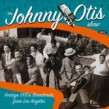 Otis Johnny- Vintage 1950's Broadcasts From Los Angeles