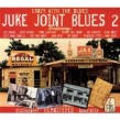 Juke Joint Blues 2- (2CDS)- Crazy With The Blues