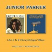Junior Parker- Like It Is/ Honeydrippin' Blues