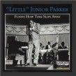 Junior Parker- Funny How Time Slips Away