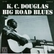 Douglas K C- Big Road Blues