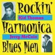Kid Thomas- Jerry Mc Cain- Rockin Harmonica Blues Men